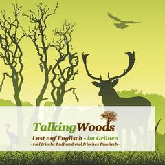 Talking Woods, Lust auf Englisch - im Grünen - viel frische Luft und viel frisches Englisch -